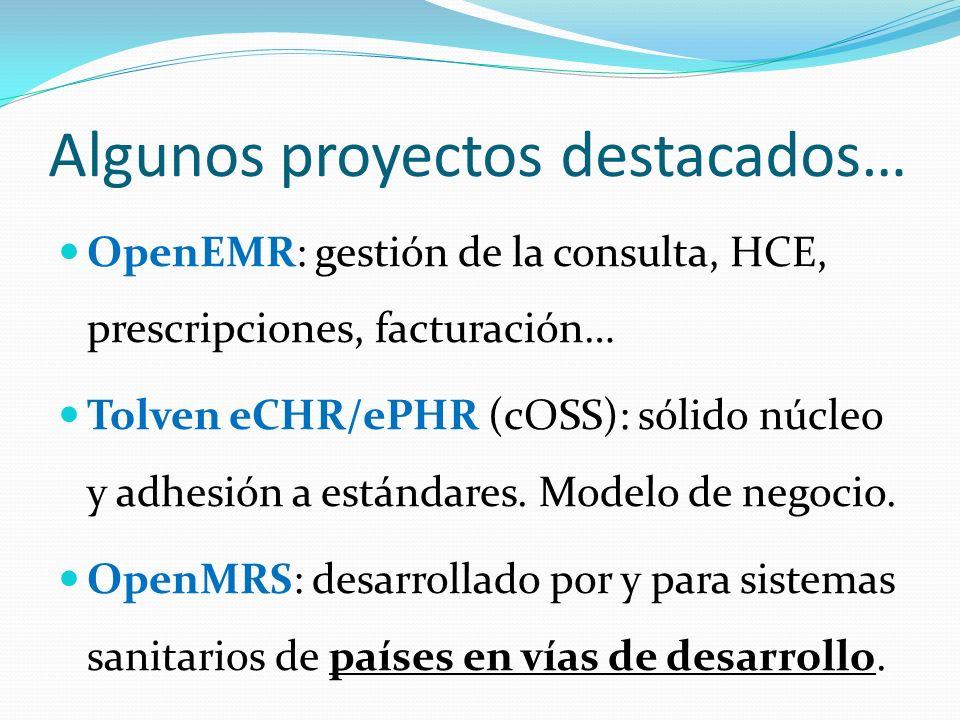 Algunos proyectos destacados… OpenEMR: gestión de la consulta, HCE, prescripciones, facturación… Tolven eCHR/ePHR (cOSS): sólido núcleo y adhesión a e