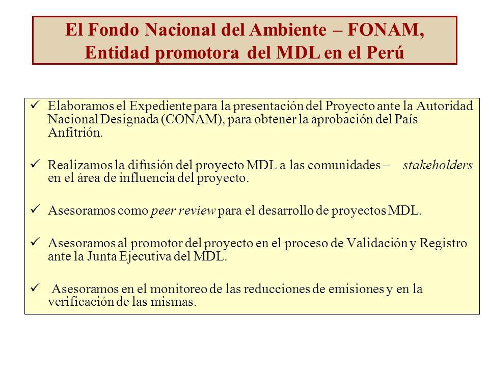 El Fondo Nacional del Ambiente – FONAM, Entidad promotora del MDL en el Perú Elaboramos el Expediente para la presentación del Proyecto ante la Autoridad Nacional Designada (CONAM), para obtener la aprobación del País Anfitrión.