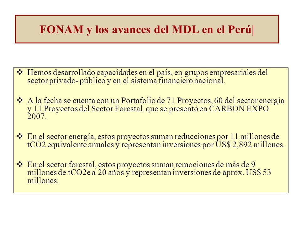 Líneas de Transmisión 3 Proyectos US$ 33 millones 34,649 tCO2e anual Eólicos 2 Proyectos US$ 71 millones 77 mil tCO2e anual Nuevo Portafolio de Proyectos MDL - Energía
