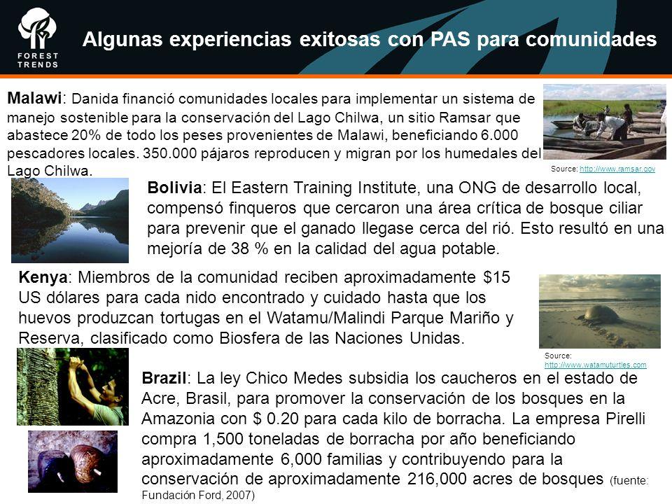 Algunas experiencias exitosas con PAS para comunidades Source: http://www.ramsar.govhttp://www.ramsar.gov Brazil: La ley Chico Medes subsidia los cauc