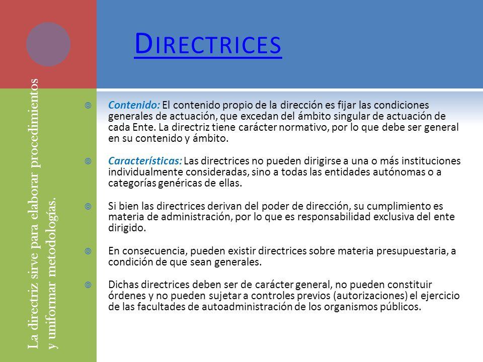 D IRECTRICES Contenido: El contenido propio de la dirección es fijar las condiciones generales de actuación, que excedan del ámbito singular de actuac