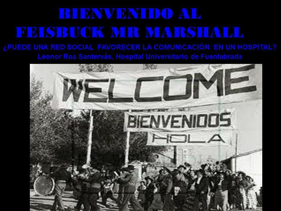 BIENVENIDO AL FEISBUCK MR MARSHALL ¿PUEDE UNA RED SOCIAL FAVORECER LA COMUNICACIÓN EN UN HOSPITAL.