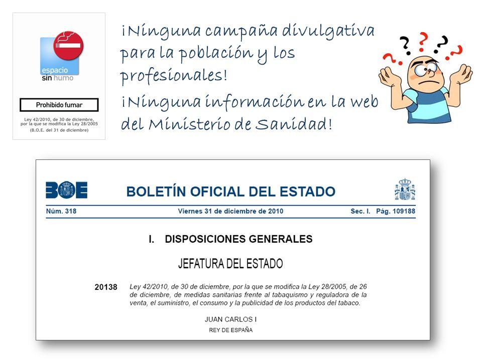 ¡Ninguna campaña divulgativa para la población y los profesionales! ¡Ninguna información en la web del Ministerio de Sanidad!
