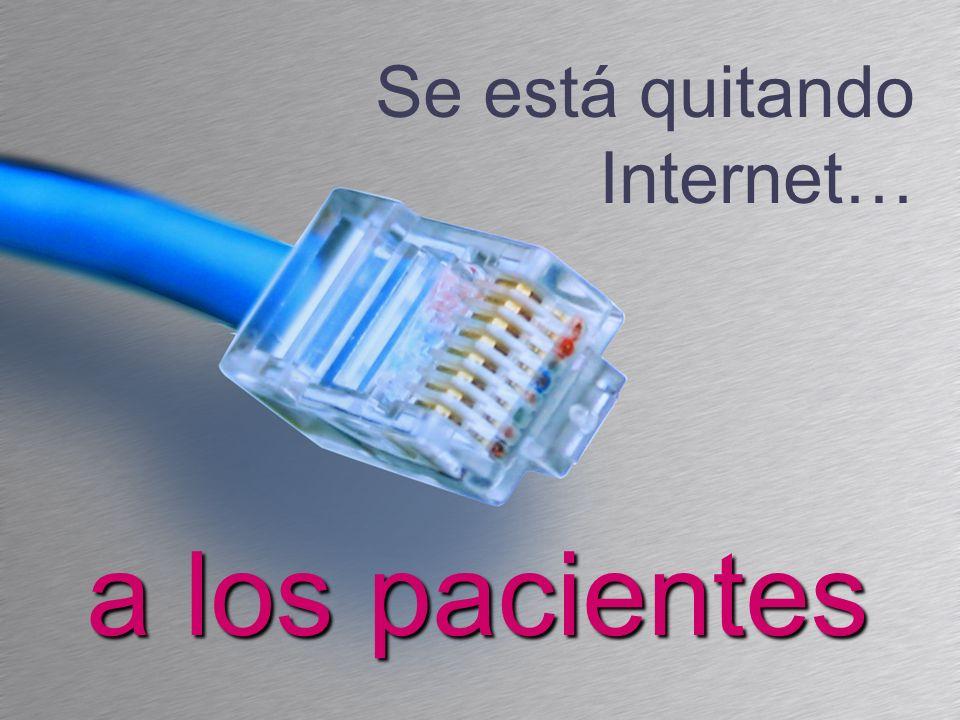 Se está quitando Internet… a los pacientes