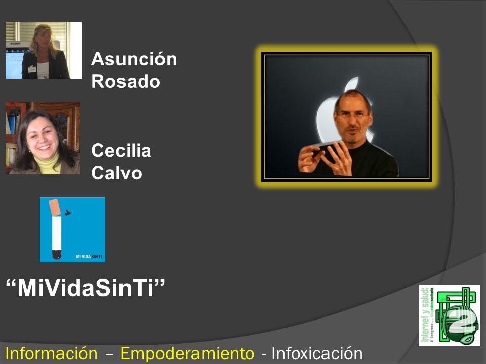 MiVidaSinTi Información – Empoderamiento - Infoxicación Asunción Rosado Cecilia Calvo