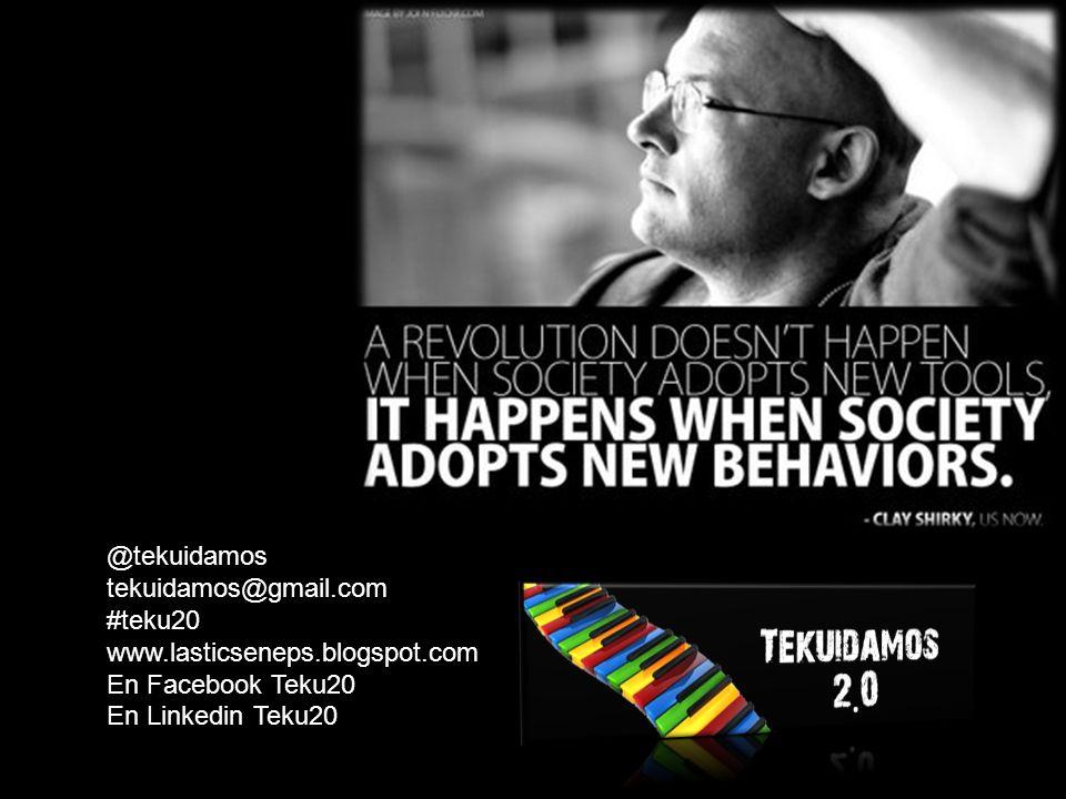 @tekuidamos tekuidamos@gmail.com #teku20 www.lasticseneps.blogspot.com En Facebook Teku20 En Linkedin Teku20