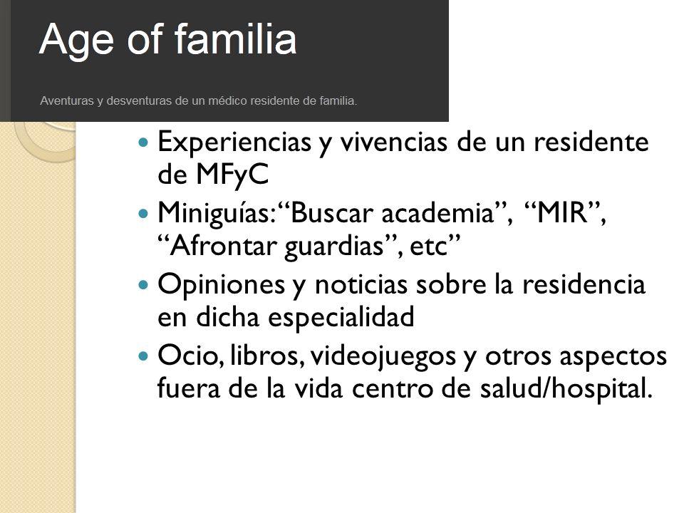 Experiencias y vivencias de un residente de MFyC Miniguías: Buscar academia, MIR, Afrontar guardias, etc Opiniones y noticias sobre la residencia en d