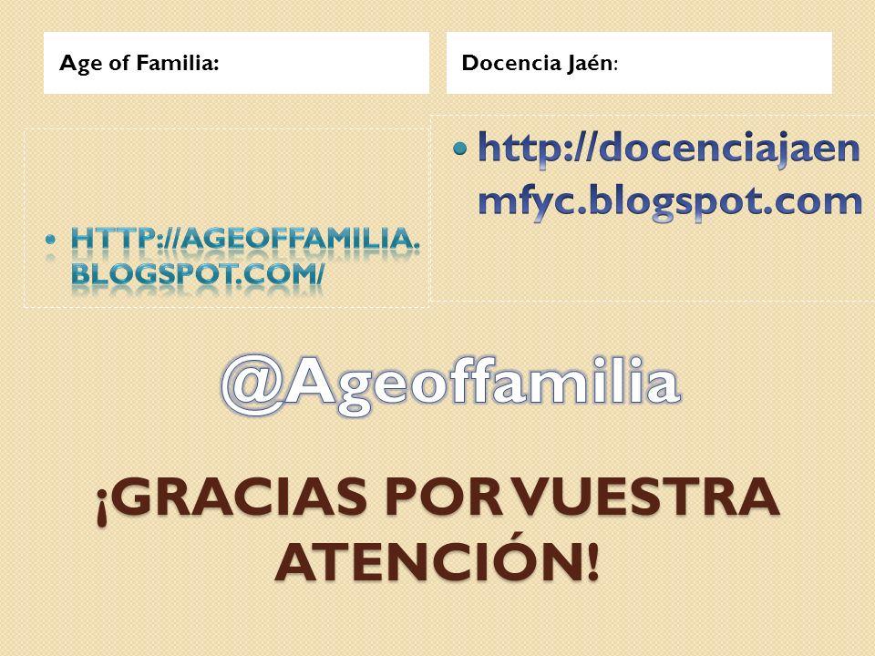 ¡GRACIAS POR VUESTRA ATENCIÓN! Age of Familia:Docencia Jaén: