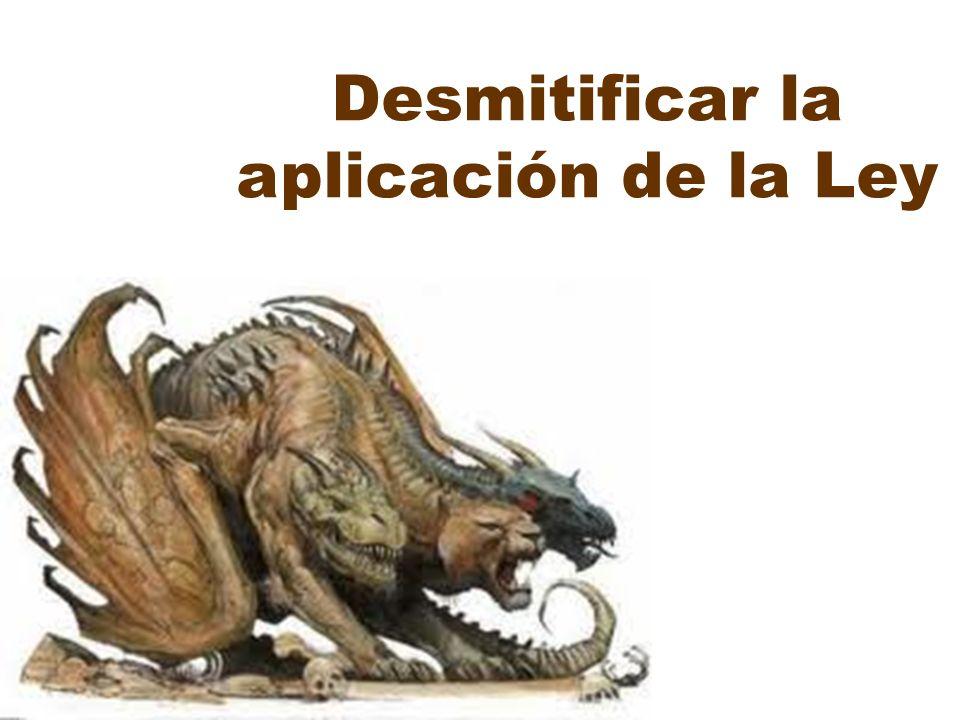 Desmitificar la aplicación de la Ley