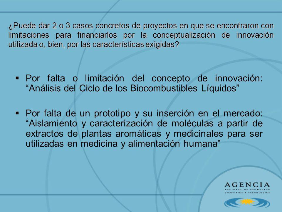 ¿Puede dar 2 o 3 casos concretos de proyectos en que se encontraron con limitaciones para financiarlos por la conceptualización de innovación utilizad