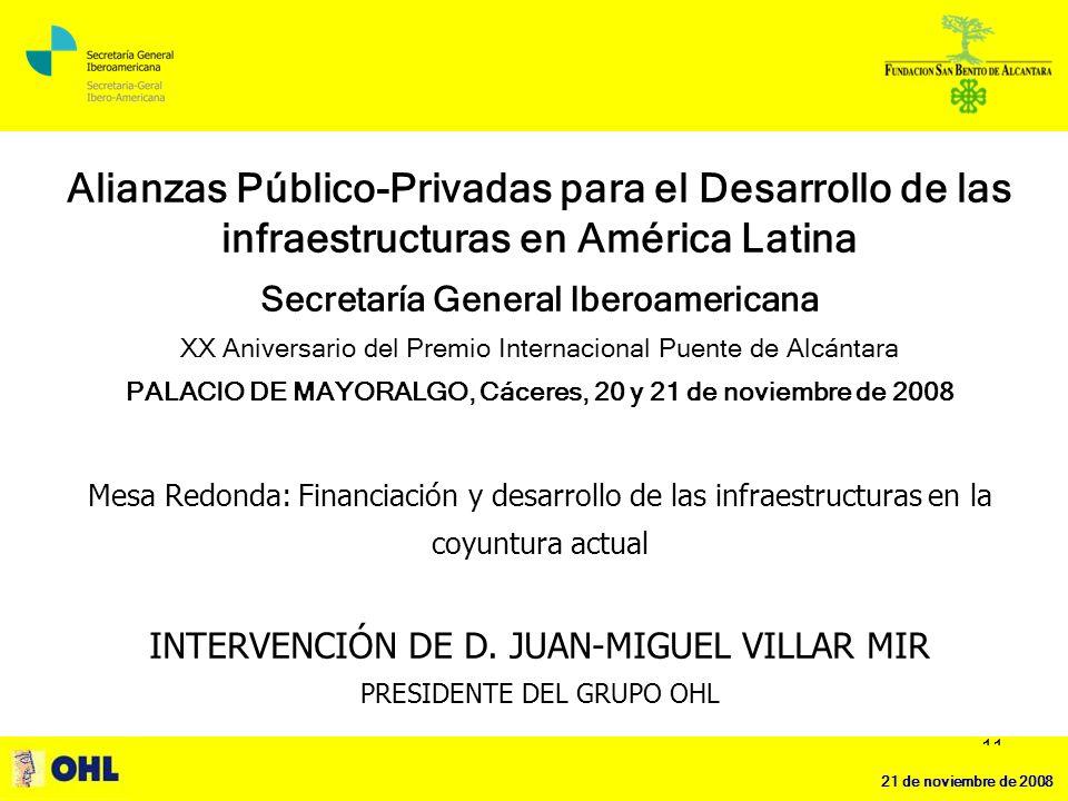 ALIANZAS PUBLICO-PRIVADAS PARA EL DESARROLLO DE LAS INFRAESTRUCTURAS EN AMÉRICA LATINA 21 de noviembre de 2008 11 Alianzas Público-Privadas para el De