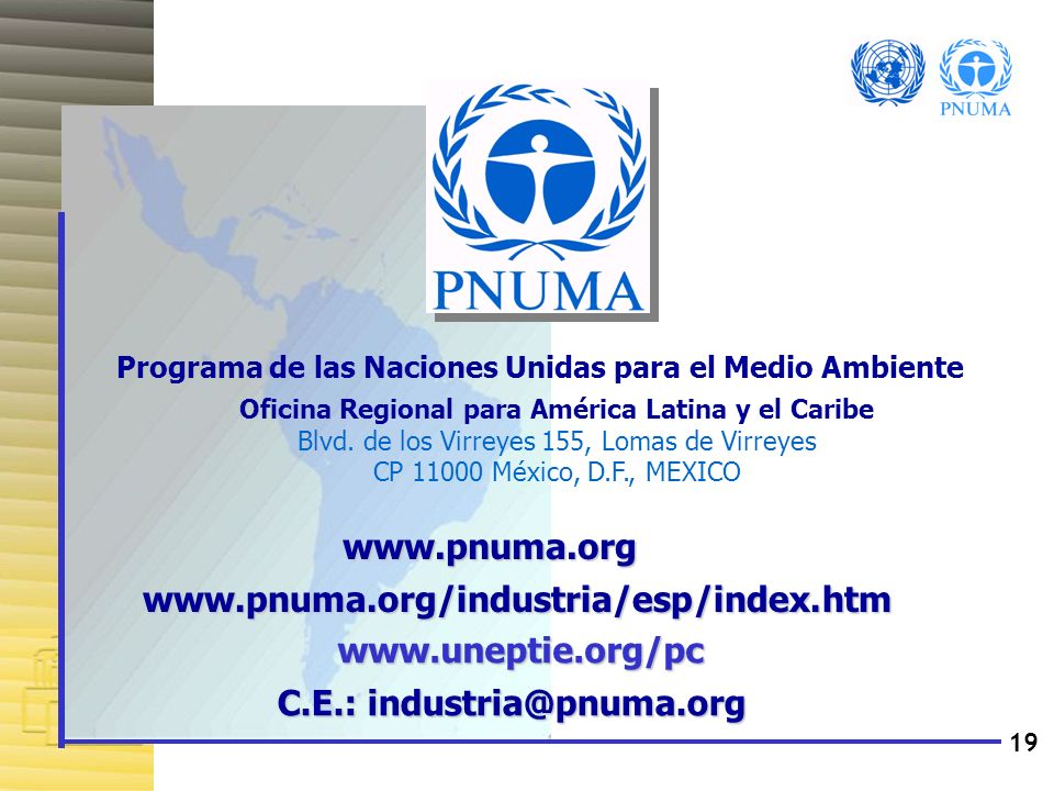 19 Programa de las Naciones Unidas para el Medio Ambiente Oficina Regional para América Latina y el Caribe Blvd. de los Virreyes 155, Lomas de Virreye