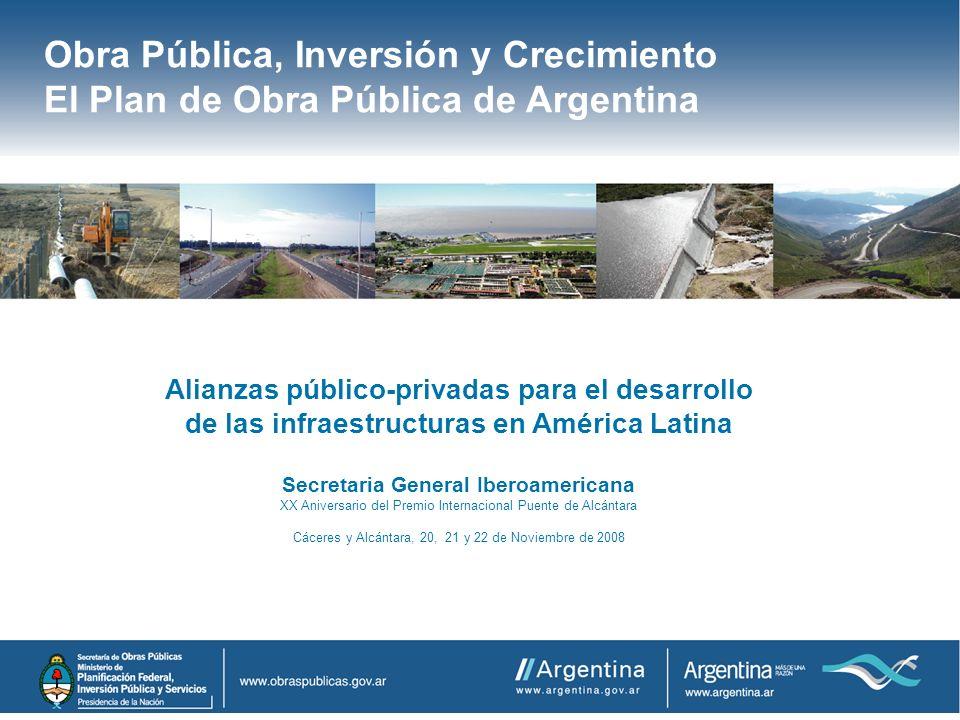 Obra Pública, Inversión y Crecimiento El Plan de Obra Pública de Argentina Alianzas público-privadas para el desarrollo de las infraestructuras en Amé