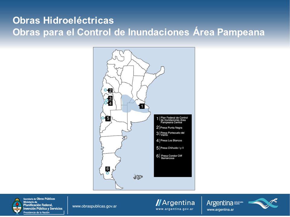 Obras Hidroeléctricas Obras para el Control de Inundaciones Área Pampeana