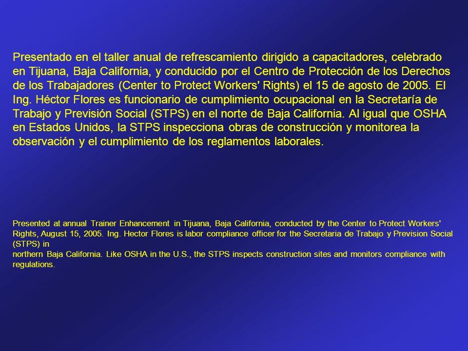 Presentado en el taller anual de refrescamiento dirigido a capacitadores, celebrado en Tijuana, Baja California, y conducido por el Centro de Protecci