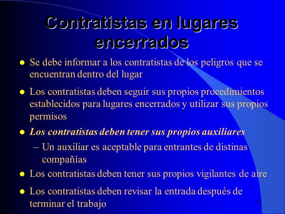 31 Contratistas en lugares encerrados Se debe informar a los contratistas de los peligros que se encuentran dentro del lugar Los contratistas deben se