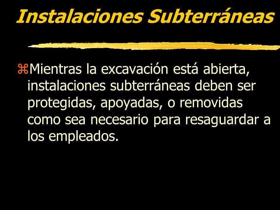 Instalaciones Subterráneas zEl lugar estimado de instalaciones de utilidad como el teléfono, cloaca, y combustible deben ser determinados antes de emp