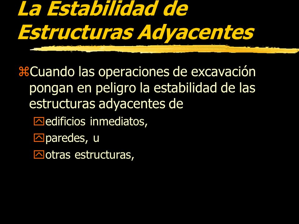 Precauciones Contra Acumulación de Aguas zLos empleados no deben trabajar en excavaciones donde haya agua acumulada, o en excavaciones donde el nivel