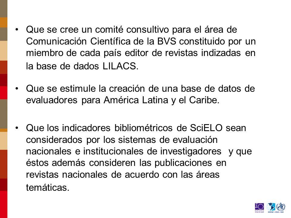 Que se haga una evaluación de las revistas indizadas en LILACS para adecuar los criterios nacionales con los regionales.