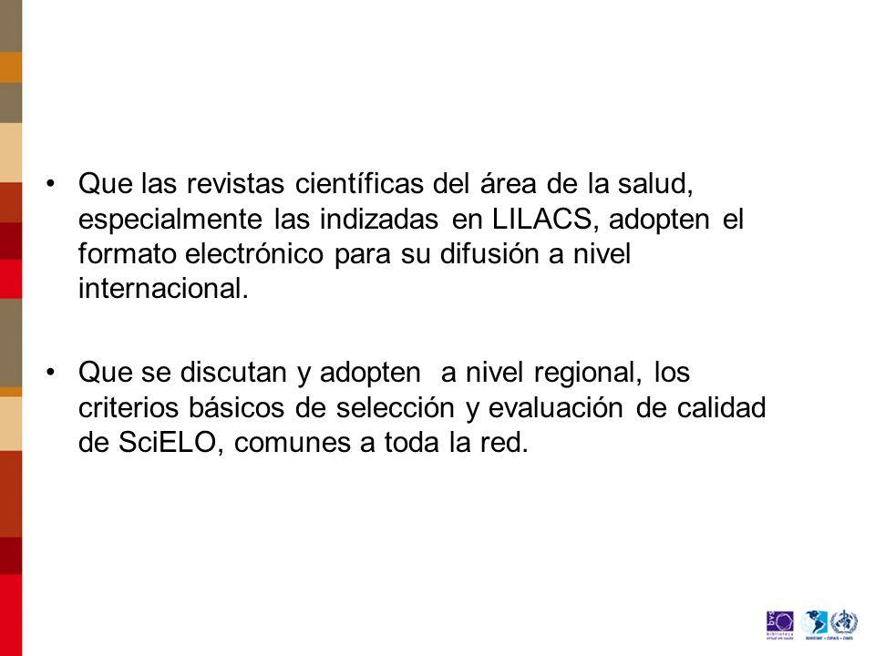 Que las revistas científicas del área de la salud, especialmente las indizadas en LILACS, adopten el formato electrónico para su difusión a nivel internacional.