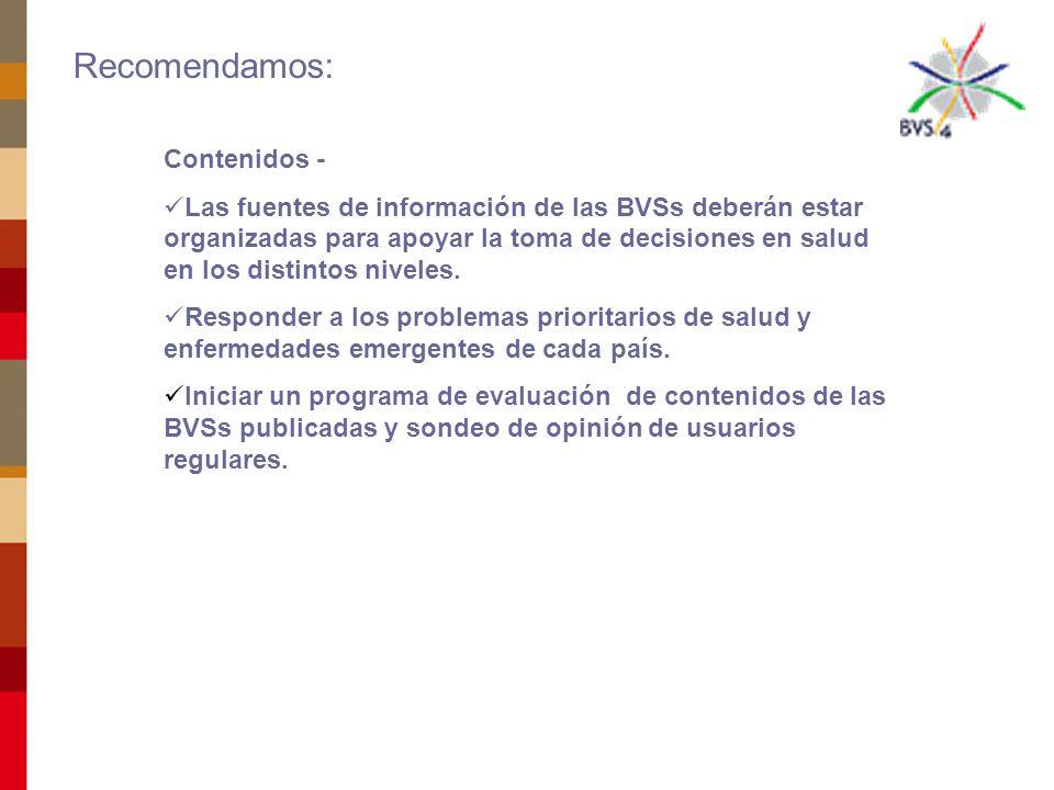 Contenidos - Las fuentes de información de las BVSs deberán estar organizadas para apoyar la toma de decisiones en salud en los distintos niveles.