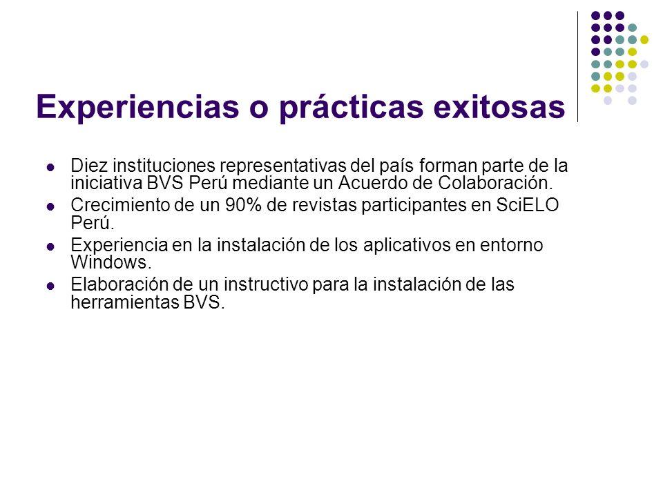 Experiencias o prácticas exitosas Diez instituciones representativas del país forman parte de la iniciativa BVS Perú mediante un Acuerdo de Colaboración.