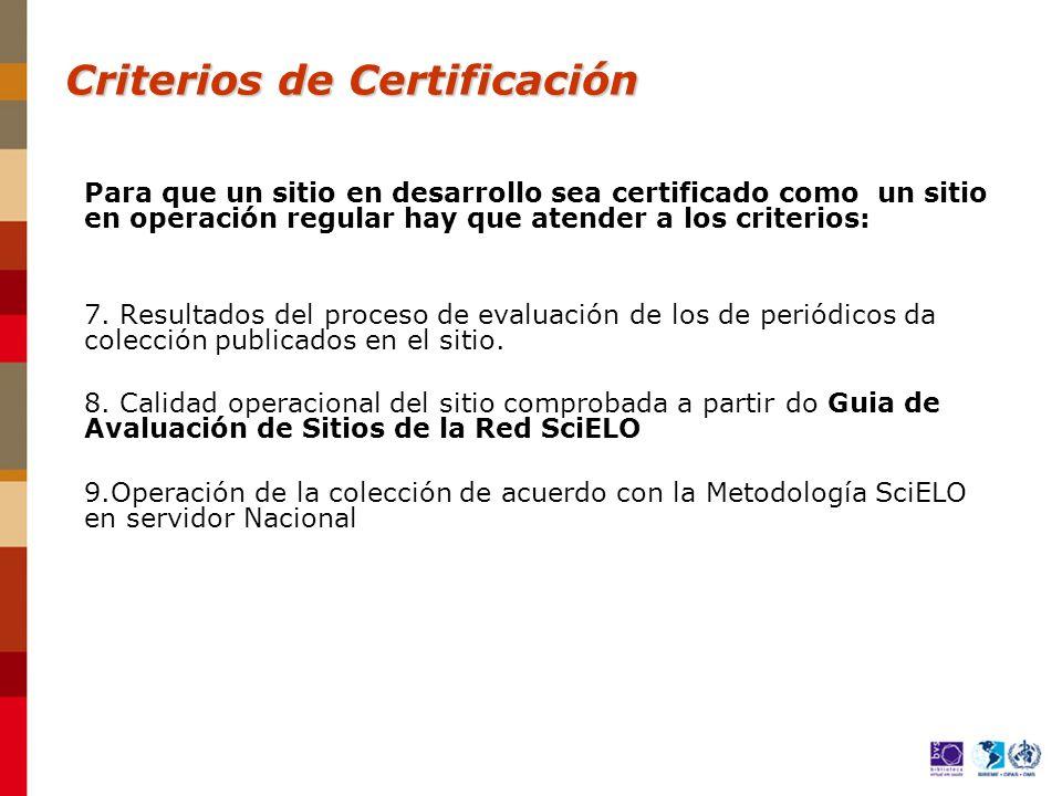 Para que un sitio en desarrollo sea certificado como un sitio en operación regular hay que atender a los criterios: 7.