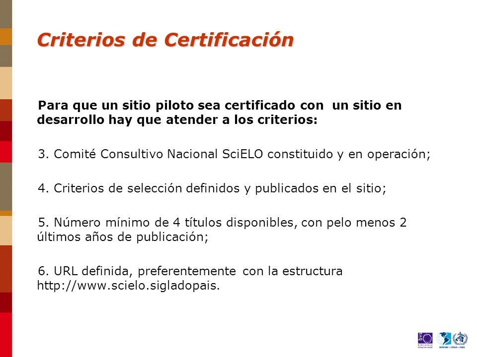 Para que un sitio piloto sea certificado con un sitio en desarrollo hay que atender a los criterios: 3.