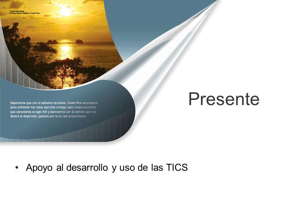 Presente Apoyo al desarrollo y uso de las TICS