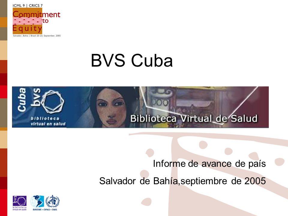 BVS Cuba Informe de avance de país Salvador de Bahía,septiembre de 2005