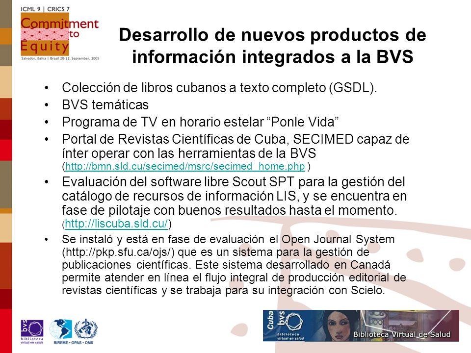 Desarrollo de nuevos productos de información integrados a la BVS Colección de libros cubanos a texto completo (GSDL).
