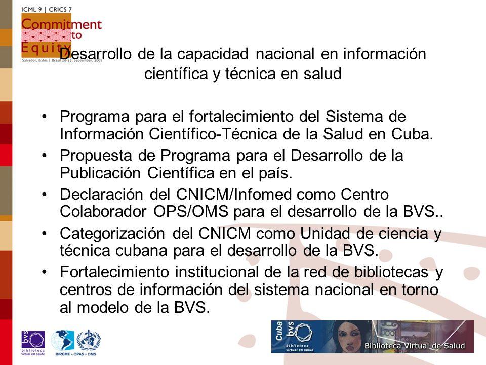 Desarrollo de la capacidad nacional en información científica y técnica en salud Programa para el fortalecimiento del Sistema de Información Científico-Técnica de la Salud en Cuba.