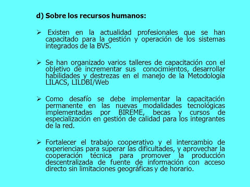 d)Sobre los recursos humanos: Existen en la actualidad profesionales que se han capacitado para la gestión y operación de los sistemas integrados de l