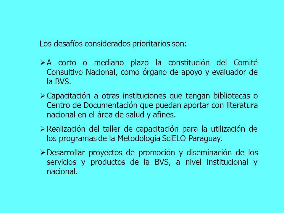 Los desafíos considerados prioritarios son: A corto o mediano plazo la constitución del Comité Consultivo Nacional, como órgano de apoyo y evaluador d