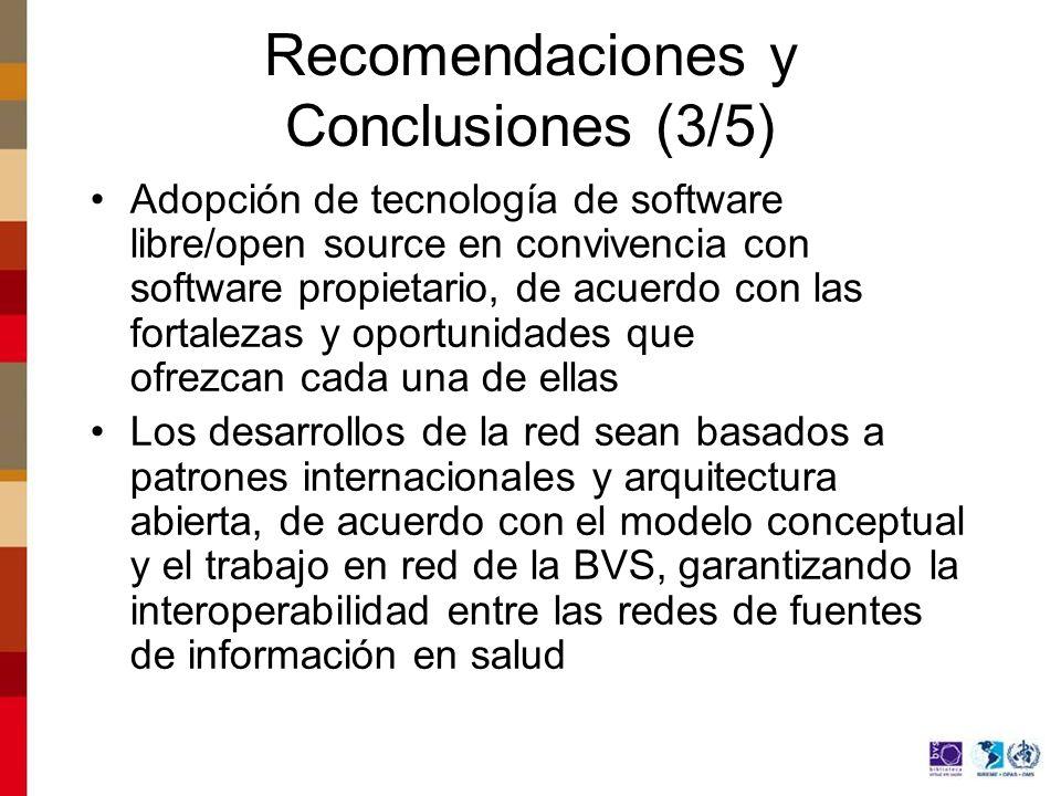 Recomendaciones y Conclusiones (3/5) Adopción de tecnología de software libre/open source en convivencia con software propietario, de acuerdo con las
