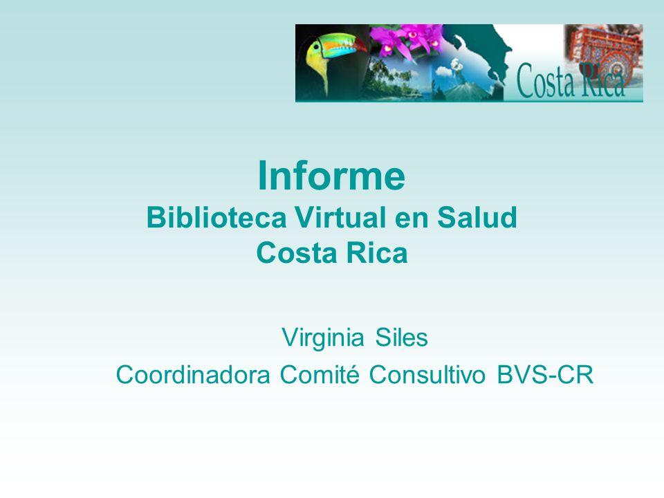 Antecedentes 1998: BINASSS asume el compromiso de trabajar en el desarrollo de la BVS Taller regional para la implantación de la BVS 1999: Desarrollo BVS ADOLEC 2000: Scielo Costa Rica