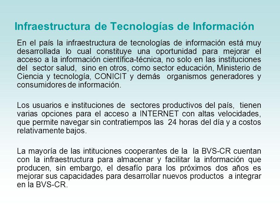 Infraestructura de Tecnologías de Información En el país la infraestructura de tecnologías de información está muy desarrollada lo cual constituye una
