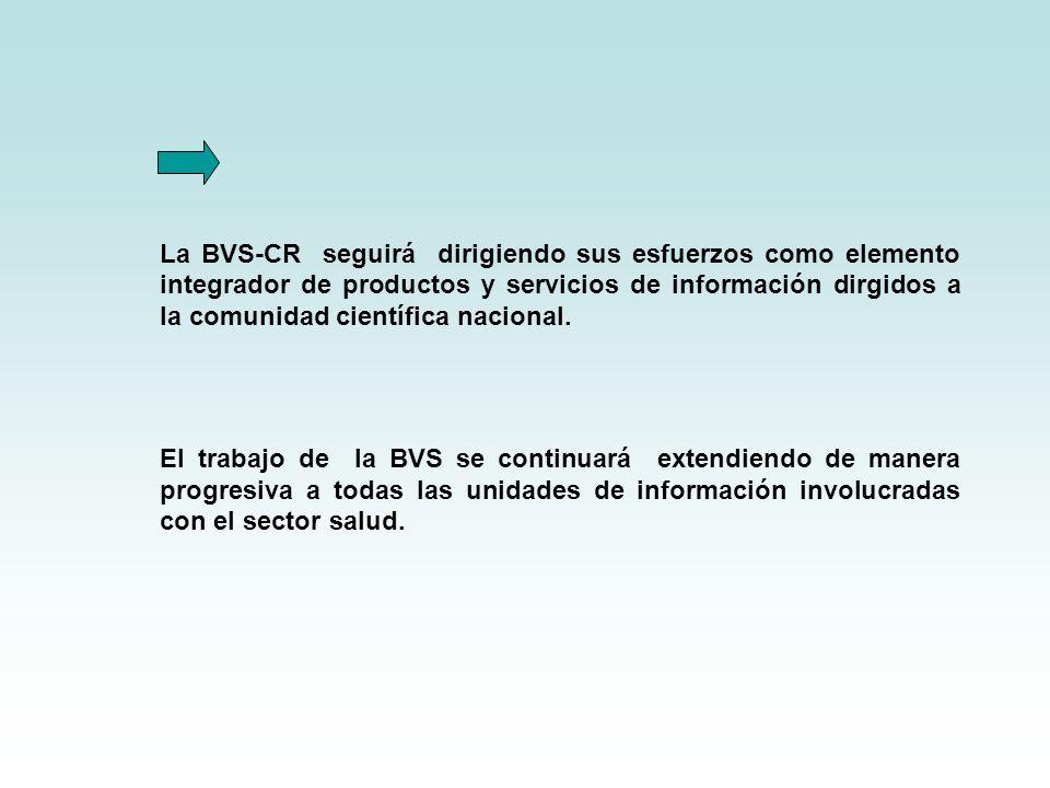 La BVS-CR seguirá dirigiendo sus esfuerzos como elemento integrador de productos y servicios de información dirgidos a la comunidad científica naciona