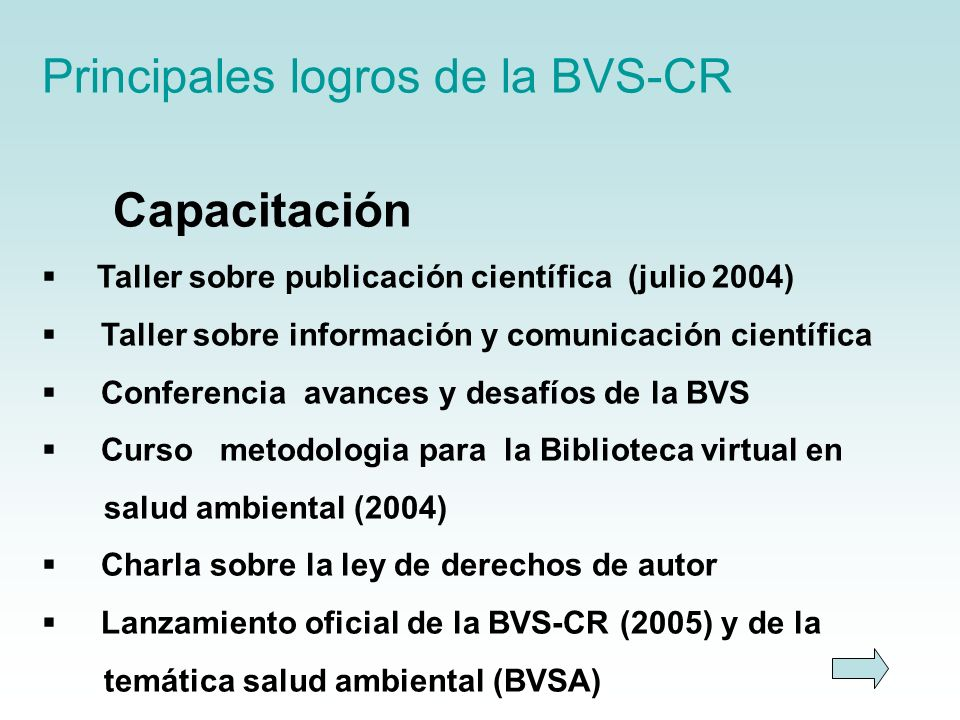 Principales logros de la BVS-CR Capacitación Taller sobre publicación científica (julio 2004) Taller sobre información y comunicación científica Confe