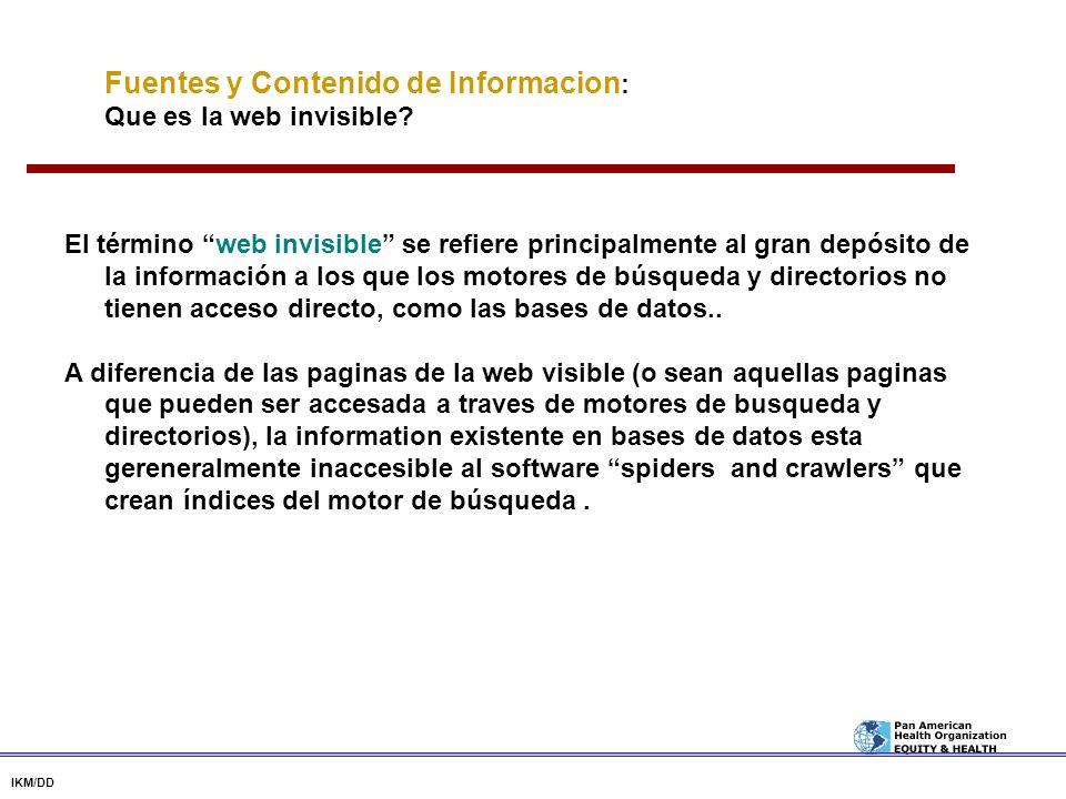 Fuentes y Contenido de Informacion : Que es la web invisible? El término web invisible se refiere principalmente al gran depósito de la información a