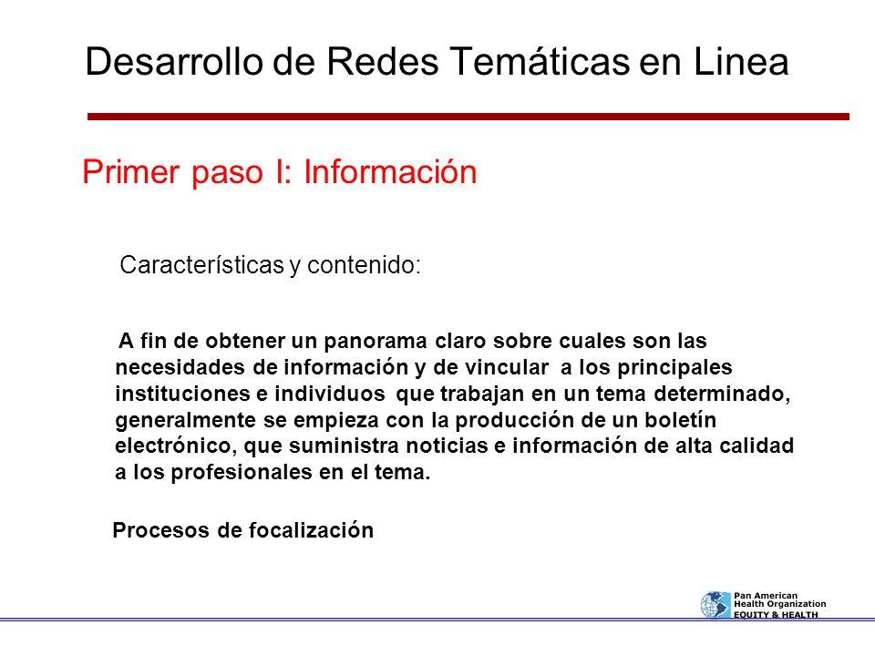 Desarrollo de Redes Temáticas en Linea Primer paso I: Información Características y contenido: A fin de obtener un panorama claro sobre cuales son las