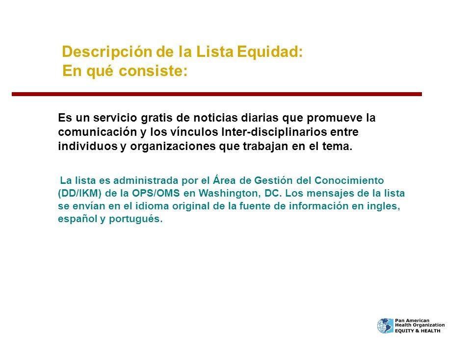 Descripción de la Lista Equidad: En qué consiste: Es un servicio gratis de noticias diarias que promueve la comunicación y los vínculos Inter-discipli