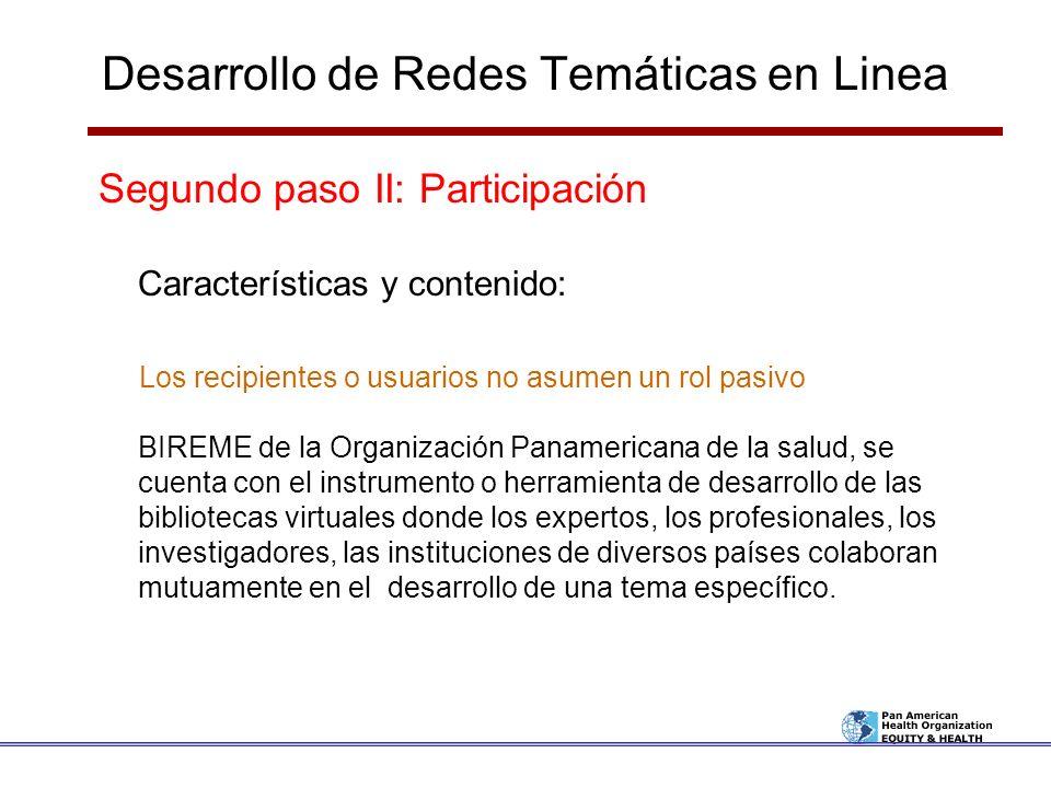 Desarrollo de Redes Temáticas en Linea Segundo paso II: Participación Características y contenido: Los recipientes o usuarios no asumen un rol pasivo
