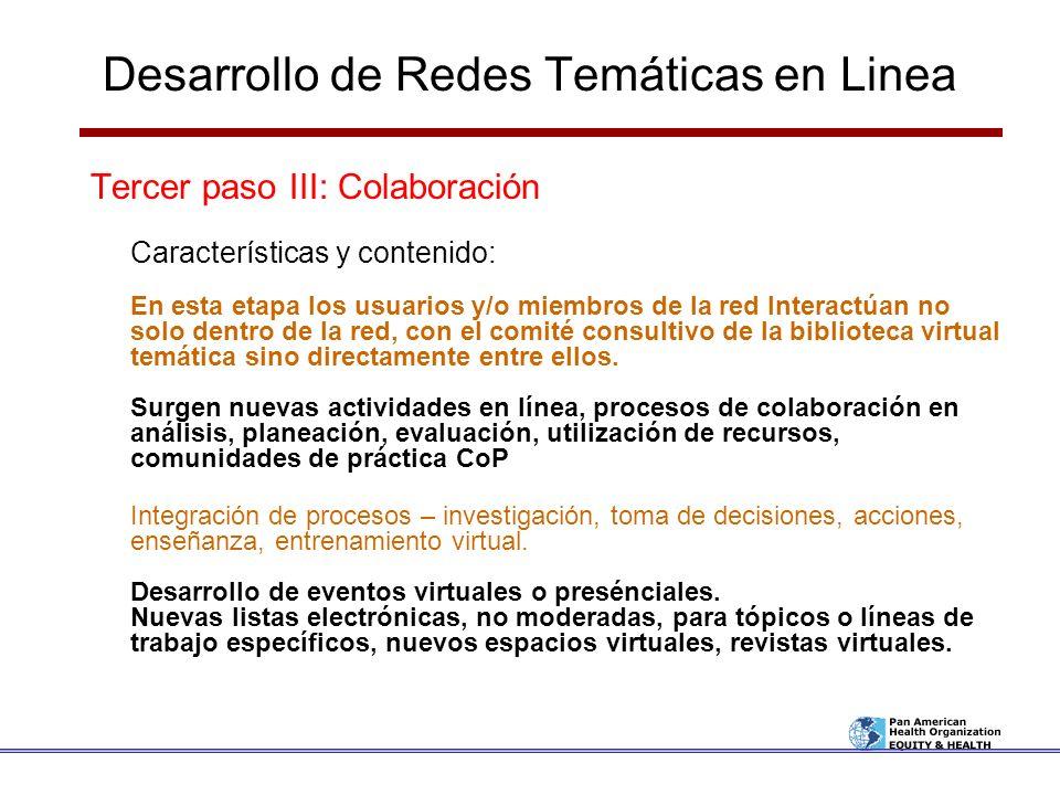 Desarrollo de Redes Temáticas en Linea Tercer paso III: Colaboración Características y contenido: En esta etapa los usuarios y/o miembros de la red In