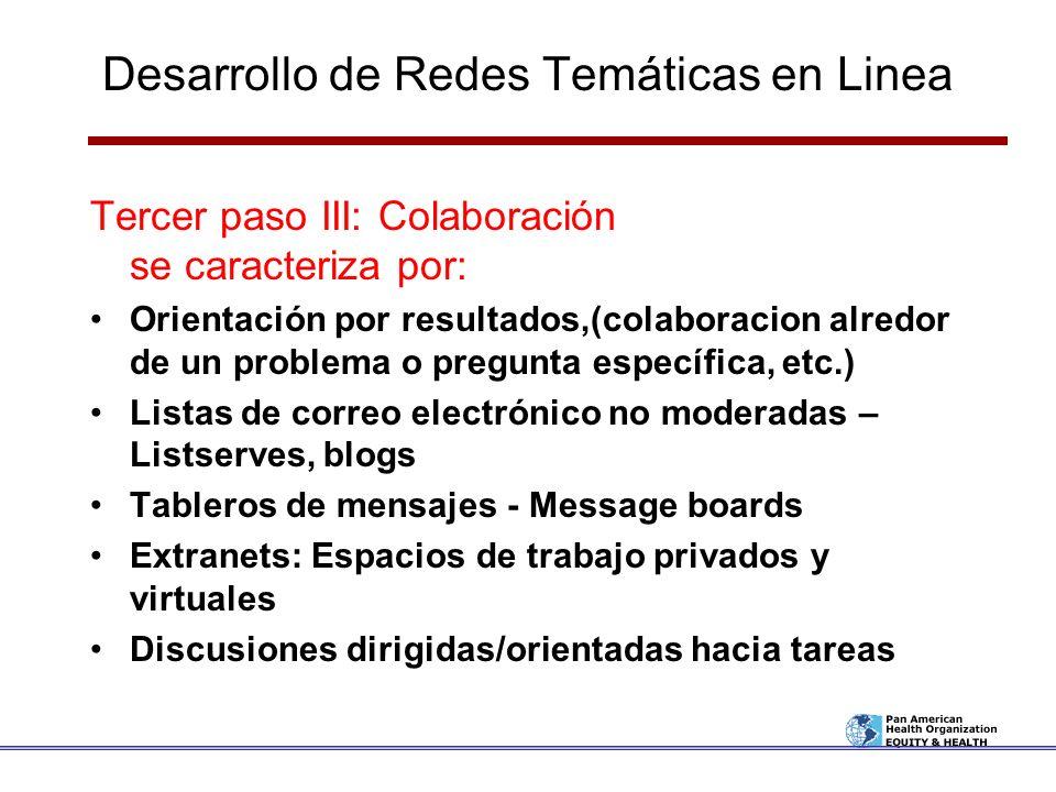 Desarrollo de Redes Temáticas en Linea Tercer paso III: Colaboración se caracteriza por: Orientación por resultados,(colaboracion alredor de un proble