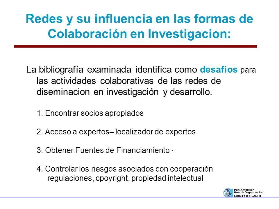Redes y su influencia en las formas de Colaboración en Investigacion: La bibliografía examinada identifica como desafios para las actividades colabora