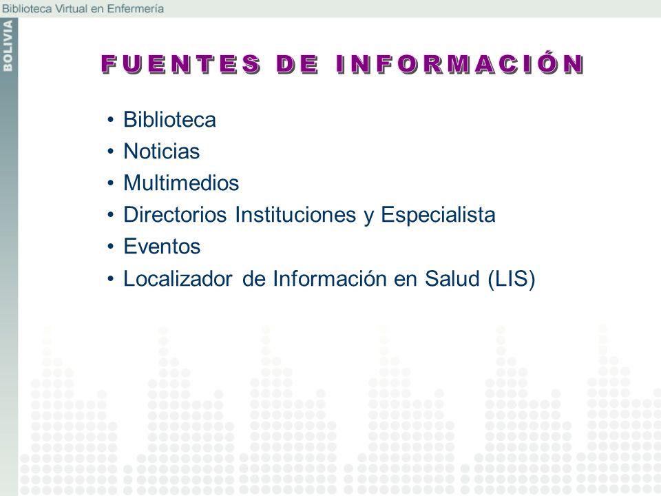 Biblioteca Noticias Multimedios Directorios Instituciones y Especialista Eventos Localizador de Información en Salud (LIS)