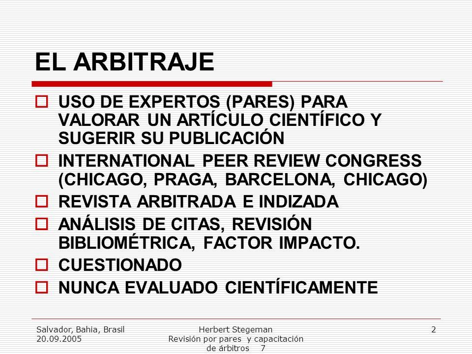 Salvador, Bahia, Brasil 20.09.2005 Herbert Stegeman Revisión por pares y capacitación de árbitros 7 3 Experiencia en Venezuela I-II MUY SUBJETIVA!.