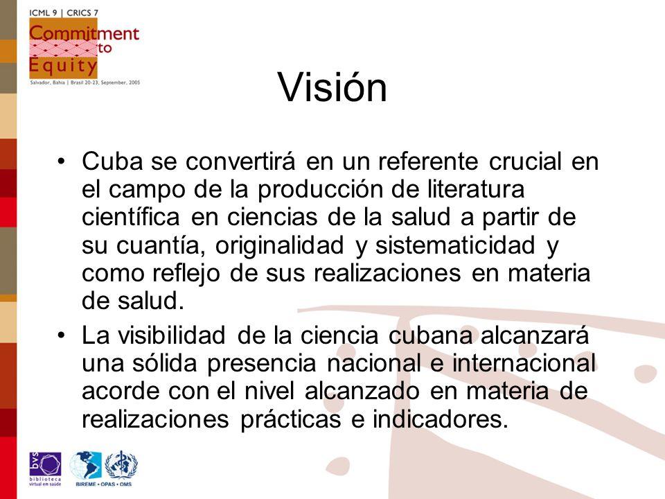 Visión Cuba se convertirá en un referente crucial en el campo de la producción de literatura científica en ciencias de la salud a partir de su cuantía, originalidad y sistematicidad y como reflejo de sus realizaciones en materia de salud.