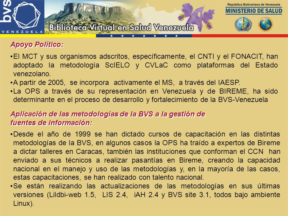 El MCT y sus organismos adscritos, específicamente, el CNTI y el FONACIT, han adoptado la metodología ScIELO y CVLaC como plataformas del Estado venezolano.